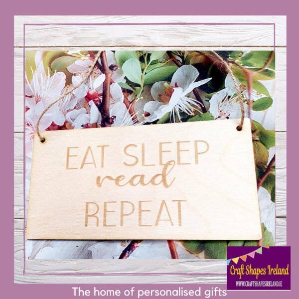 Birch sign - Eat sleep (text) repeat